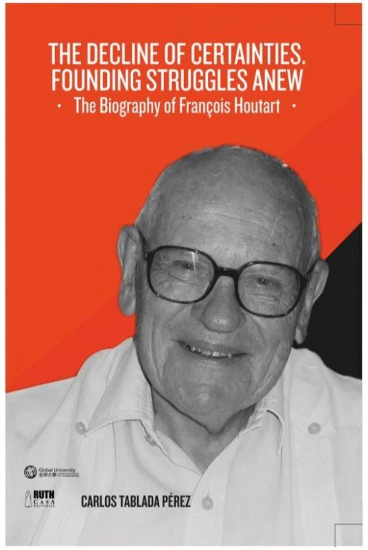 The biography of François Houtart : The decline of certainties - Founding struggles anew