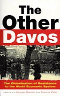 The Other Davos : The Globalization of Resistance to the World Economic System