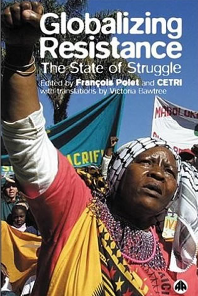 Globalizing Resistance. The state of struggles
