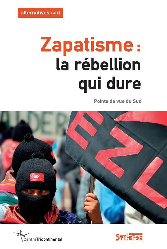 Zapatisme : la rébellion qui dure